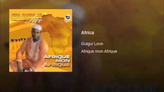 "GuiGui Love - AFRICA  (Official Audio Video) - ""Afrique mon Afrique"""