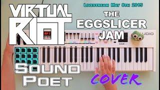 Virtual Riot - The Eggslicer Jam (Sound Poet Cover)