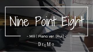 Nine Point Eight ~ Mili, Deemo // Full piano ver. [Rui]