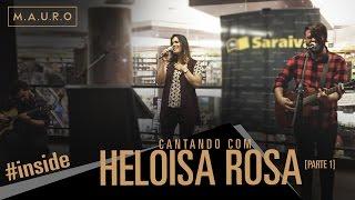 Mauro Henrique | #INSIDE - Cantando com Heloísa Rosa [Parte 1]