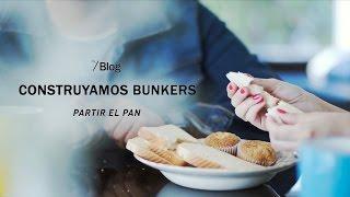 TOMA TU LUGAR / Blog: Construyamos Bunkers - Partir el pan