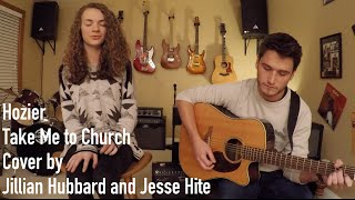 Take me to Church- Hozier (Cover by Jillian Hubbard and Jesse Hite)