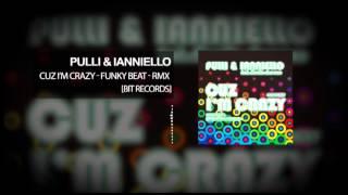 Pulli & Ianniello: Cuz I'm crazy - Funky Beat - rmx