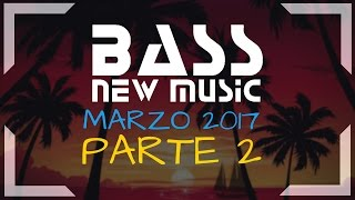 BASS NEW MUSIC - MARZO 2017 - PARTE 2