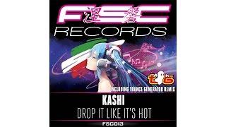 KASHI - DROP IT LIKE IT'S HOT (TRANCE GENERATOR REMIX)