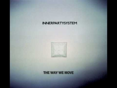 innerpartysystem-the-way-we-move-craig-king