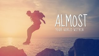 Motivational Video - Almost