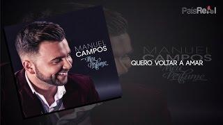 Manuel Campos - Quero Voltar a Amar