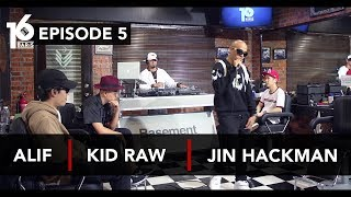 16 BARIS | EP05 | Alif, Kid Raw & Jin Hackman