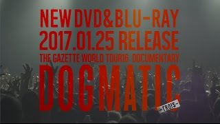 the GazettE 2017.1.25 RELEASE『the GazettE WORLD TOUR 16 DOCUMENTARY DOGMATIC -TROIS-』TRAILER