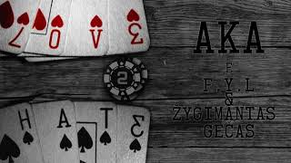 AkA feat. F-Y-L & Žygimantas Gečas - Love 2 Hate(Audio)