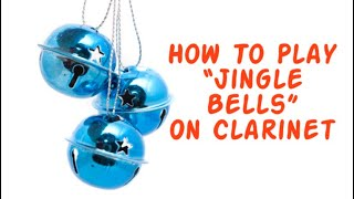 """""""Jingle Bells"""" Tutorial for the Clarinet"""