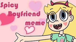 Spicy Boyfriend Meme ||Starco animation||