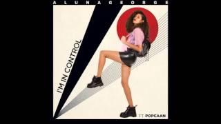 Aluna George ft Popcaan - I'm in control