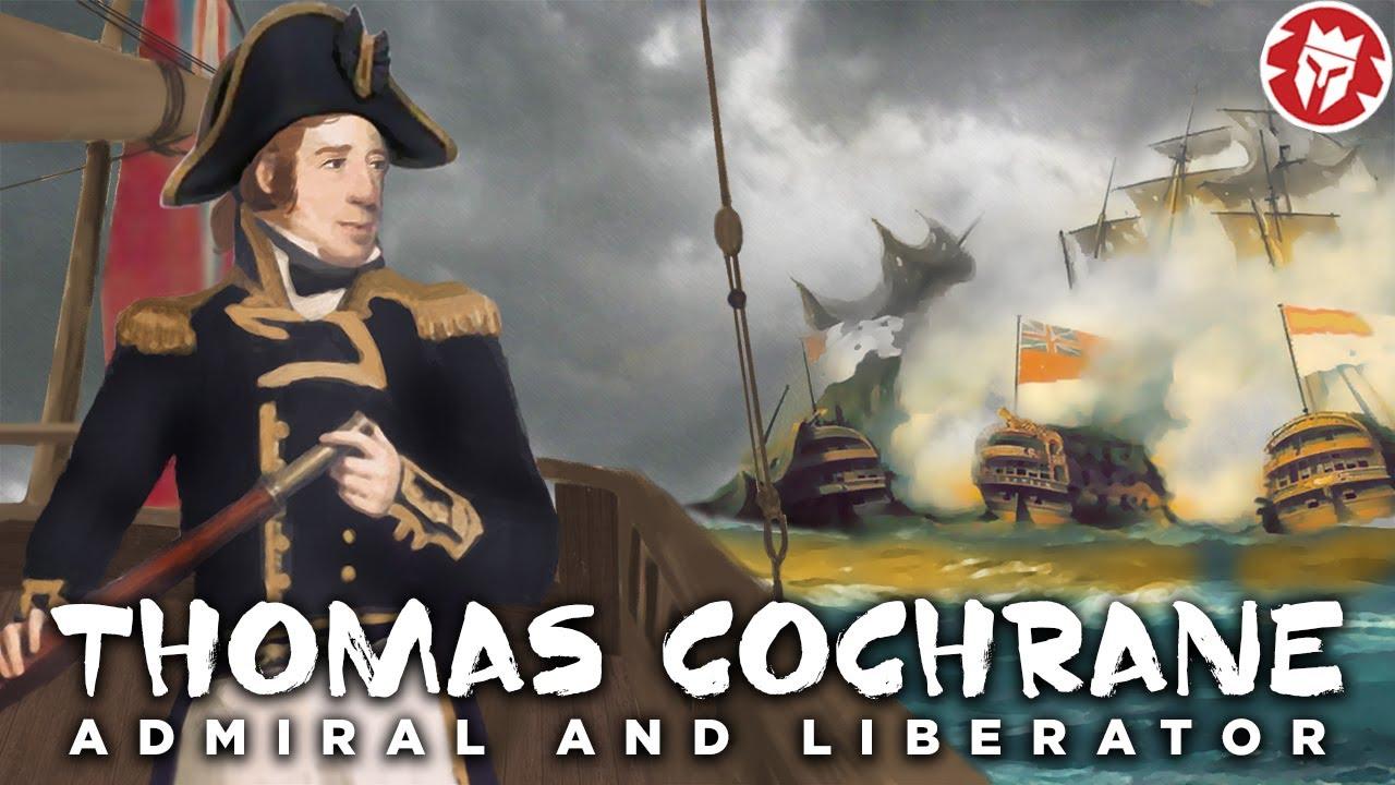 Thomas Cochrane : Craziest Sea Captain in History