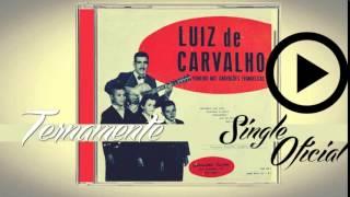 Luiz de Carvalho - Ternamente (Primeira Gravação de Luiz de Carvalho) 1955