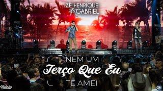 Zé Henrique & Gabriel – Nem Um Terço Que Eu Te Amei
