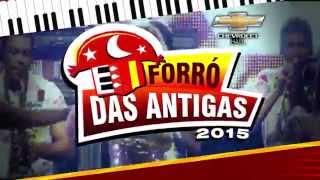 FORRO DAS ANTIGAS ESPECIAL 2015 - CHEVROLET HALL | OLINDA/PE