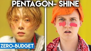 K-POP WITH ZERO BUDGET! (PENTAGON- Shine)