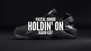 Pascal Junior - Holdin' On (Radio Edit)