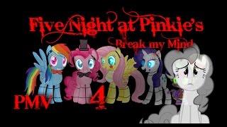 "[PMV] Break my Mind ""Five Night at Pinkie's 4"""