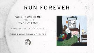 Run Forever - Weight Under Me