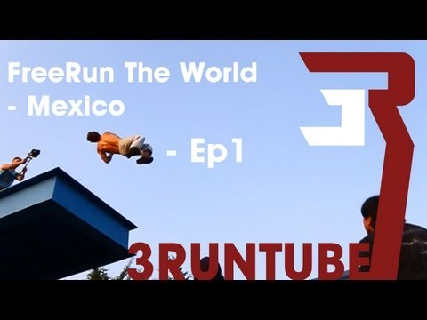 FREERUN THE WORLD EP.1 – MEXICO