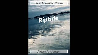 Riptide Live cover by Aidan Anderson
