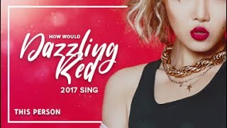 How Should 2017 Dazzling Red sing This Person