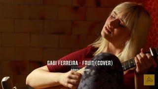 Abra - Fruit (cover por Gabi Ferreira) Girafa Session