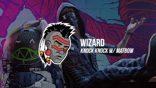 Wizard - Knock Knock (ω/ Matbow)