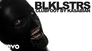 Blacklisters - Clubfoot by Kasabian