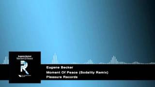 Eugene Becker - Moment Of Peace (Sodality Remix) [Pleasure Records]