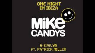 Mike Candys & Evelyn feat. Patrick Miller - One Night in Ibiza (Radio Mix)