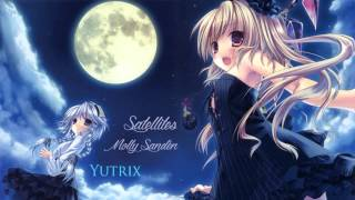 Nightcore || Satellites (Molly Sandén)