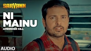 "Ni Mainu: ""Amrinder Gill"" 