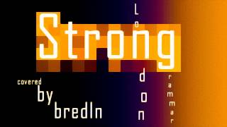 Strong - London Grammar (Official Music Video - Cover by bredIn)