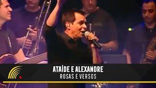 Ataíde e Alexandre - Rosas e Versos - Ao Vivo Em Vitória - ES