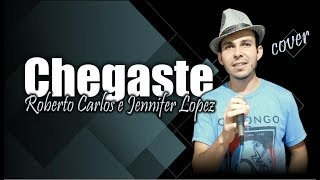 Chegaste - Roberto Carlos e Jennifer Lopez (cover Lucas Lugam)