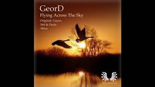 GeorD - Flying Across the Sky (Original Mix) [Liberty Music Records] PREVIEW