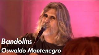 Bandolins - Oswaldo Montenegro - Cifra Club