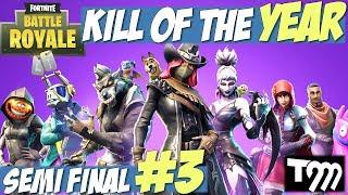 Fortnite Battle Royale - KILL OF THE YEAR 2018 - SEMI FINAL #3