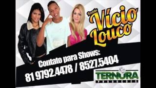 VICIO LOUCO - CHOREI DE MAIS - MUSICA NOVA