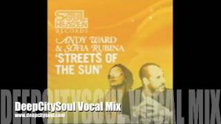 ANDY WARD feat. SOFIA RUBINA / STREETS OF THE SUN ( DeepCitySoul Vocal MIx )