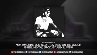 MGK (Machine Gun Kelly) - Rapping On The Couch [Instrumental] (Prod. By Alex Lustig)