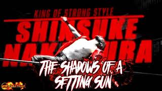(FULL VERSION) SHINSUKE NAKAMURA NEW THEME SONG 2018 - THE SHADOWS OF A SETTING SUN