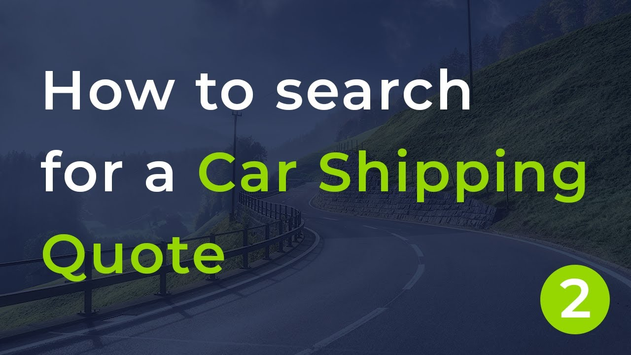 <p>How to Search for a <strong>Car Shipping Quote</strong> - Part 2</p>