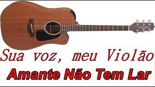 Sua voz, meu Violão. Amante Não Tem Lar - Marília Mendonça. (Karaokê Violão)