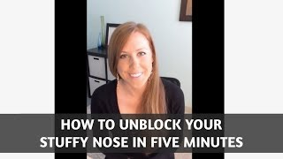 How to Unblock Your Stuffy Nose in 5 Minutes!