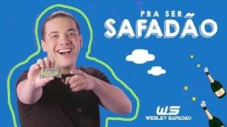 Wesley Safadão - Pra ser Safadão (Clipe oficial)